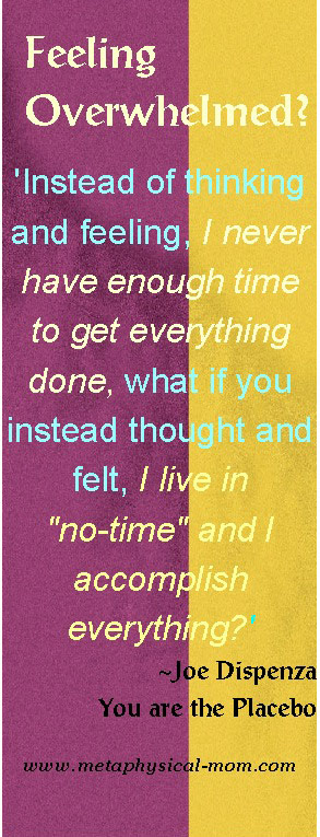 Feeling Overwhelmed? Joe Dispenza quote